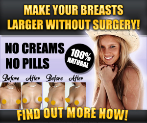 How to make breast bigger naturally