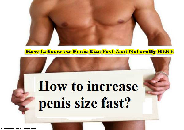 Natural ways to grow dick fast