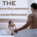 The Best Penis Enlargement Techniques Revealed!